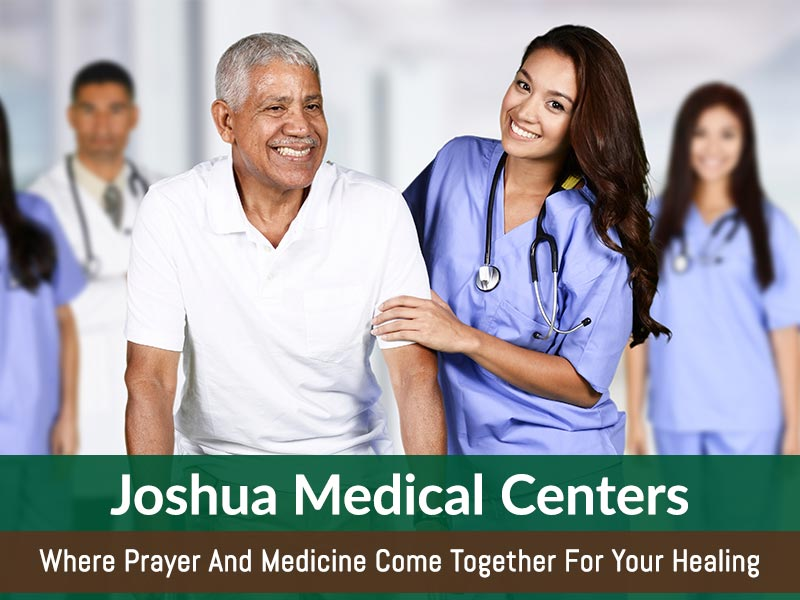 Joshua Medical Center Where Prayer And Medicine Come Together For Your Healing